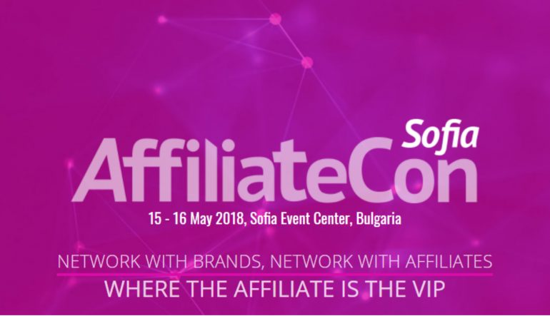 AffiliateCon's fresh approach to affiliate conventions – Sofia, Bulgaria, 15-16 May 2018