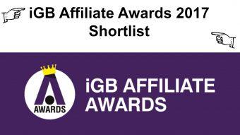 IGB AFFILIATE AWARDS 2017 SHORTLIST REVEALED