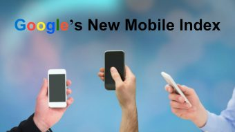 Get Ready For Google's New Mobile Index